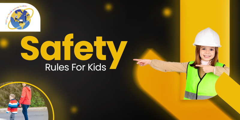 Safety Rules for your Kids - Beginners World Learning Academy